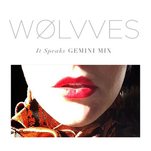 WOLVVES - It Speaks  - Gemini Mix