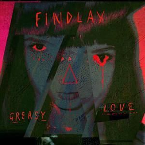 TYTHE - FINDLAY - Greasy Love [TYTHE Remix]