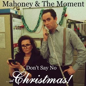 Mahoney & The Moment - Call Me Back (I'll Wait 'til Christmas..)
