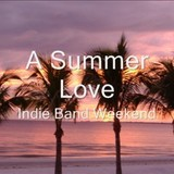 indiebandweekend - A Summer Love