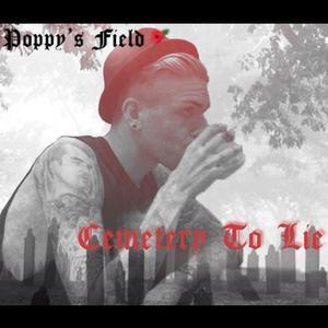 Poppy's Field  - Cemetery To Lie