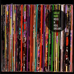 Great Hare - Rock N Roll Dreams