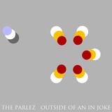 The Parlez - Outside Of An In Joke