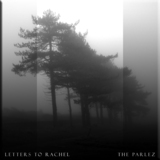 The Parlez - Letters To Rachel