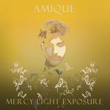 Amique - Mercy Light Exposure
