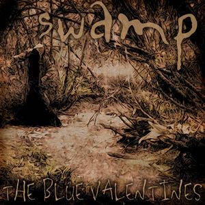 The Blue Valentines - Swamp