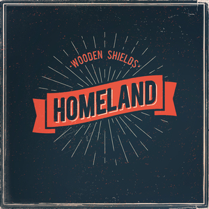 Wooden Shields - Homeland
