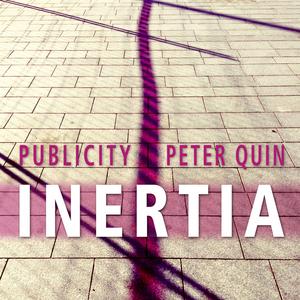 Publicity - Inertia