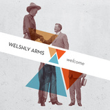 Welshly Arms - Two Seconds Too Late