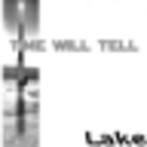 Lake - Time Will Tell