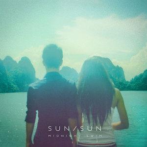 Midnight Swim - Sun Sun