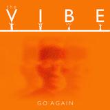 The Vibe - Go Again