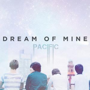 Pacific - Dream of Mine