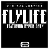 Digital Justice - FlyLife (Feat Byron Grey)
