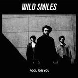 Wild Smiles - Fool For You