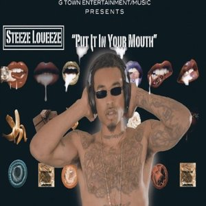 Steeze Loueeze - Put It In Your Mouth