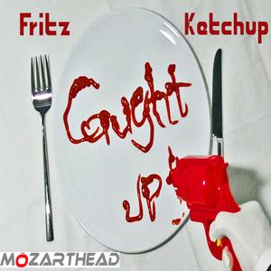 MÖZARTHEAD - Fritz Ketchup