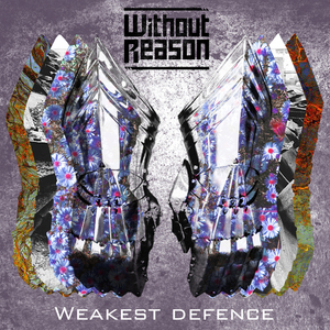 Without Reason - Weakest Defence