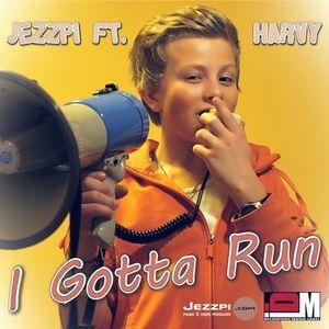 Jezzpi - Jezzpi ft. Harvy - I Gotta Run