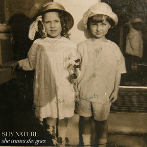 Shy Nature - She Comes She Goes