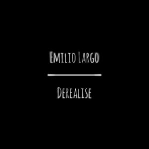 Emilio Largo - Derealise