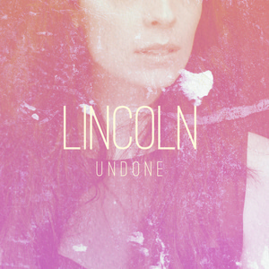 Lincoln  - Undone [Radio Edit]