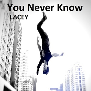 Lacey - You Never Know