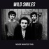 Wild Smiles - Never Wanted This