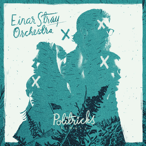 Einar Stray Orchestra - Politricks (Radio Edit)