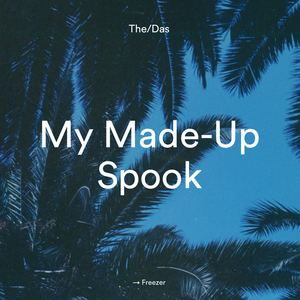 The/Das - My Made Up Spook