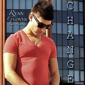Ryan G-Lover - Change feat Preshus (Remix)