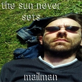 Mailman - The Sun Never Sets