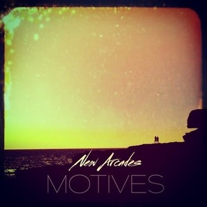 New Arcades - Motives