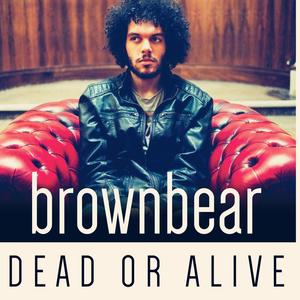brownbear - Dead or Alive
