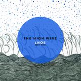 The High Wire - LNOE (Roxy P Remix)