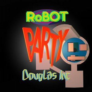 Douglas Inc - Robot Party (Motomix)
