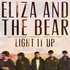 Eliza and the Bear - Light It Up