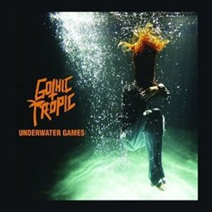 Gothic Tropic - Underwater Games
