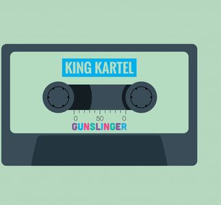 KING KARTEL - GUNSLINGER