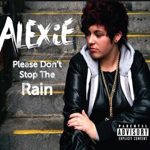 Alexie - Please Don't Stop The Rain