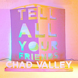Chad Valley - Tell All Your Friends