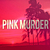 Pink Murder - Fresh and Made