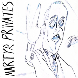 Martyr Privates - 'You Can't Stop Progress'