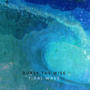Dorey The Wise - Tidal Wave