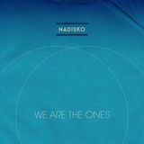 Nadisko - We are the Ones - Nadisko