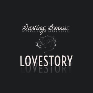 Darling Bonnie - Lovestory (Gasoline Passion)