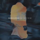 Racing Glaciers - Don't Wait For Me