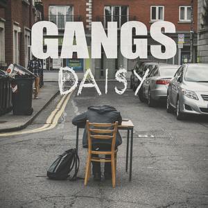 GANGS - Daisy