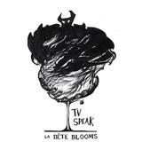 La Bête Blooms - TV Speak