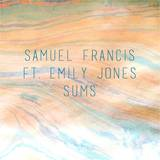 Samuel Francis - Sums (Ft. Emily Jones)